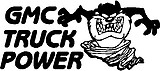 GMC Truck Power, With Taz, Vinyl cut decal