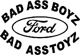 Bad ass Boys drive bad ass toys, Ford, Vinyl cut decal