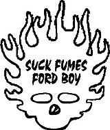 Flame Shull, Suck Fumes Ford Boy, Vinyl cut decal