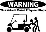 WARNING, This vehicle makes frequent stops, Golf Cart, Vinyl cut decal