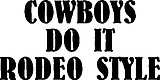 Cowboys do it rodeo style, Vinyl decal sticker