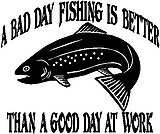 A bad day fishing is better than a good day at work, Trout, Vinyl decal sticker
