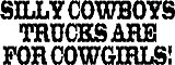 Silly Cowboys trucks are for Cowgirls, Vinyl decal sticker