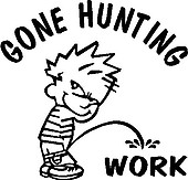 Gone Hunting, Calvin peeing on Work, Vinyl cut decal