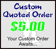 $5 Custom Quoted Order