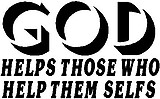 God Helps those who help them selfs, Vinyl cut decal