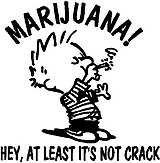 Marijuana! Hey atleast it's not crack, Calvin smoking, Vinyl cut decal