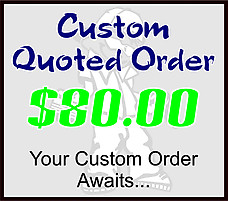 $80 Custom Quoted Order