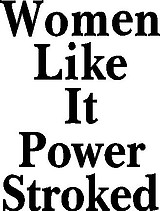 Woman like it power stroked, Vinyl cut decal