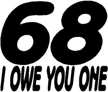 68 I owe you one, Vinyl decal sticker