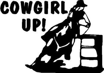 Cowgirl Up, Barrel Racing, Vinyl cut decal